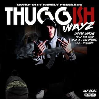 Thuggish Wayz (feat. Killa A, Og Insane, Hex & Discript)