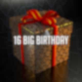 16 Big Birthday