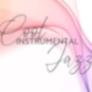 Cool Instrumental Jazz - Modern Relaxing Jazz Music