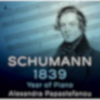 Schumann: 1839 – Year of Piano