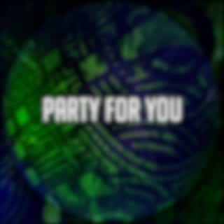 Party for You