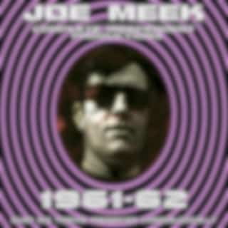 Joe Meek: Complete Independent Productions 1961-62