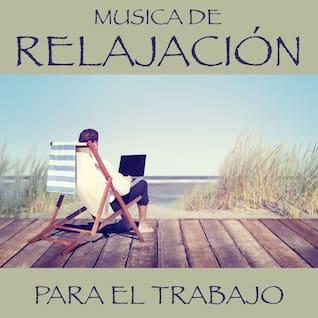 Música De Relajación Para El Trabajo