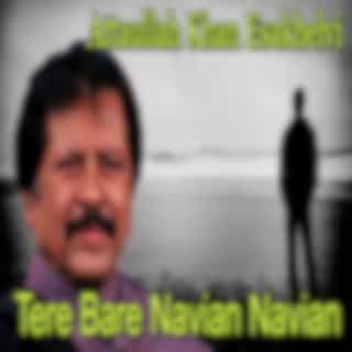 Tere Bare Navian Navian
