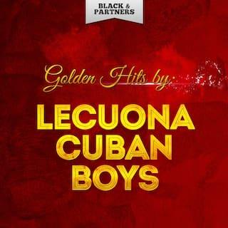 Golden Hits By Lecuona Cuban Boys