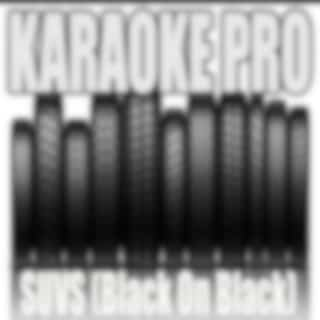 SUVS (Black On Black) (Originally Performed by Jack Harlow and Pooh Shiesty) (Karaoke)
