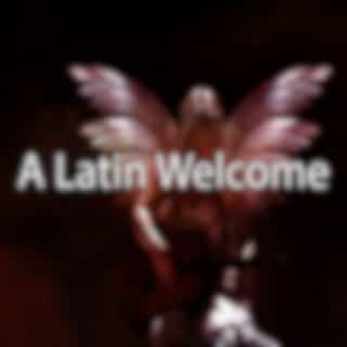 A Latin Welcome