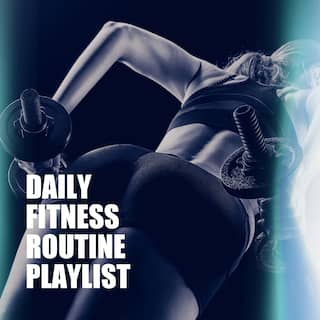 Daily Fitness Routine Playlist