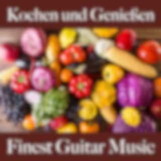 Kochen Und Genießen: Finest Guitar Music