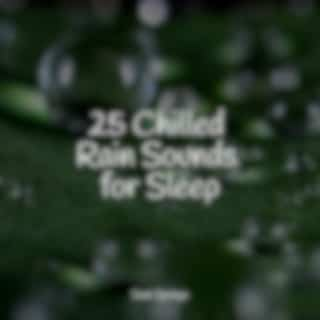 25 Chilled Rain Sounds for Sleep