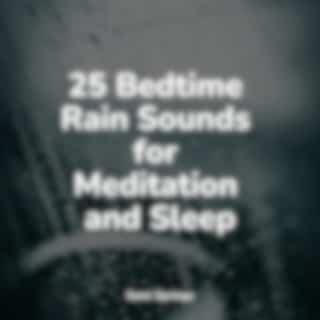 25 Bedtime Rain Sounds for Meditation and Sleep