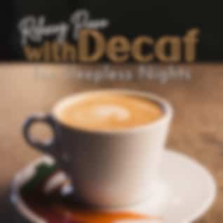 Relaxing Piano with Decaf for Sleepless Nights