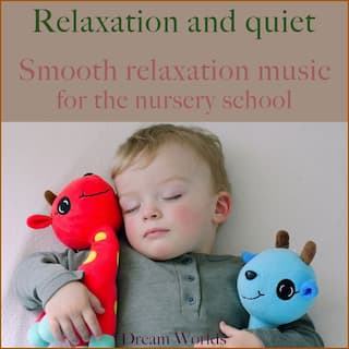 Smooth relaxation music for the nursery school (Relaxation and quiet)