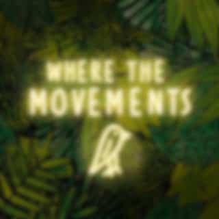Where the Movements