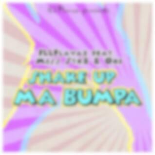 Shake Up Ma Bumpa (feat. Miss Str8 & Ori)