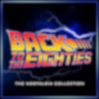 Back to the Eighties - The Nostalgia Collection