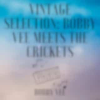 Vintage Selection: Bobby Vee Meets the Crickets (2021 Remastered Version)