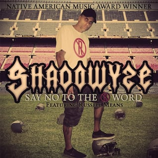 Say No to the R Word (feat. Russell Means)