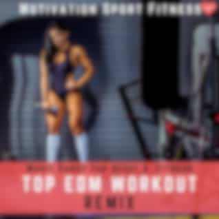 Top EDM Workout Remix (Music Dance for Sport & Fitness)