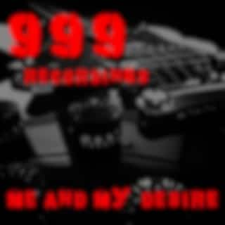 Me And My Desire 999 Recordings (Live)