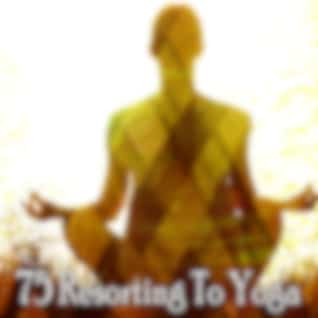 75 Resorting to Yoga