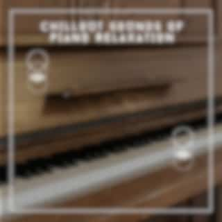 Chillout Sounds Of Piano Relaxation