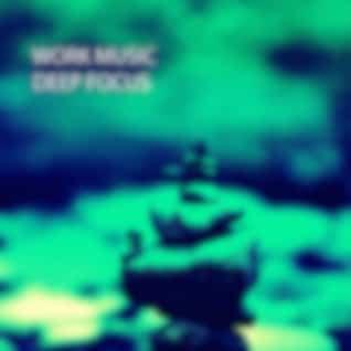 Work Music: Deep Focus