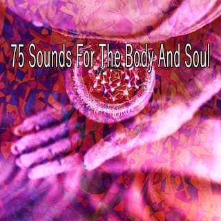 75 Sounds for the Body and Soul