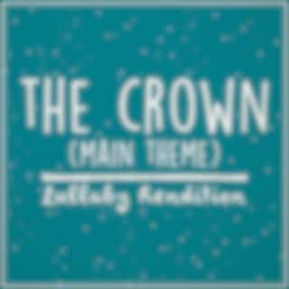 The Crown Main Theme (Lullaby Rendition)