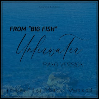 Underwater (Music Inspired by the Film) (From Big Fish (Piano Version))