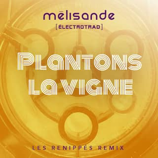 Plantons la vigne (Les Renippés Remix)