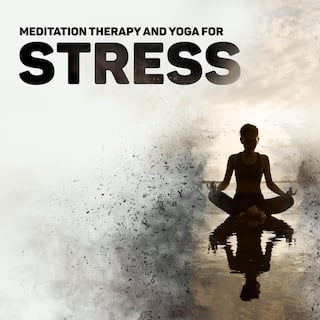 Meditation Therapy and Yoga for Stress Relief