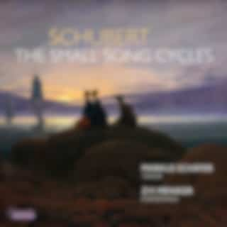 Schubert: The Small Song Cycles
