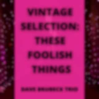 Vintage Selection: These Foolish Things (2021 Remastered Version)