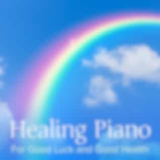 Healing Piano ~ For Good Luck and Good Health ~