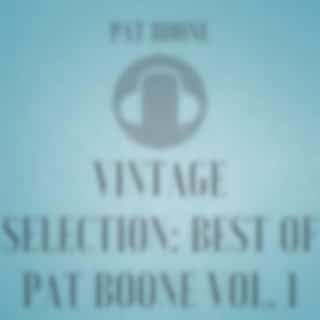 Vintage Selection: Best of Pat Boone, Vol. 1 (2021 Remastered Version)