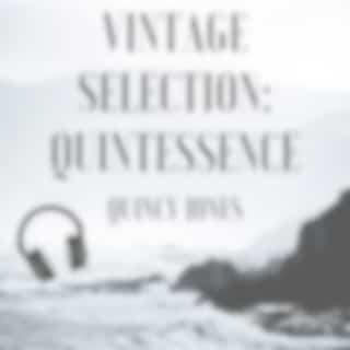 Vintage Selection: Quintessence