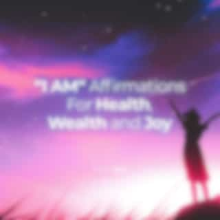 I Am Affirmations for Health Wealth and Joy