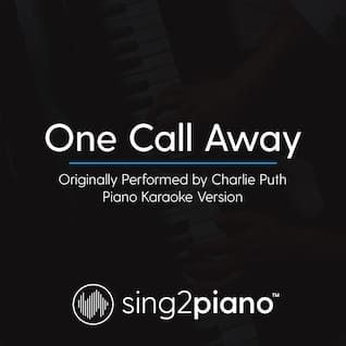 One Call Away (Originally Performed By Charlie Puth)