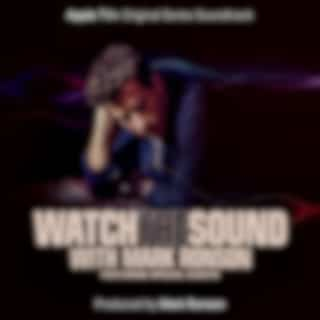 Watch the Sound With Mark Ronson (Apple TV+ Original Series Soundtrack)