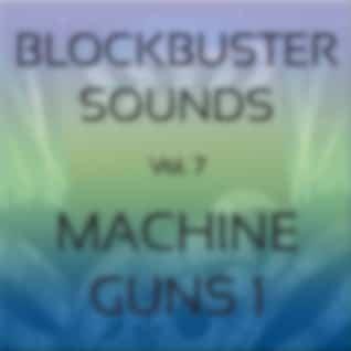Blockbuster Sound Effects Vol. 7: Machine Guns 1