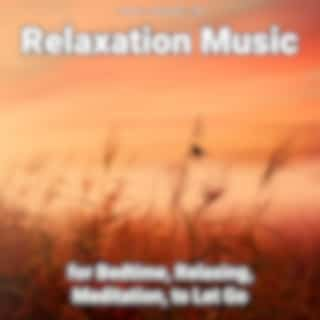 Relaxation Music for Bedtime, Relaxing, Meditation, to Let Go