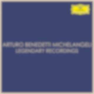 Arturo Benedetti Michelangeli - Legendary Recordings