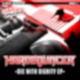 Die With Dignity EP (Original Mix)