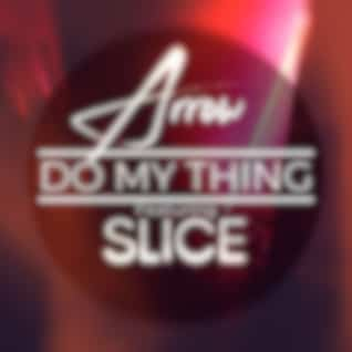 Do My Thing (feat. Slice)