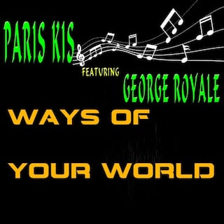 Ways of Your World (feat. George Royale)