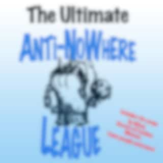 The Ultimate Anti-Nowhere League