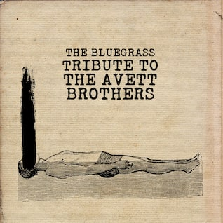 The Bluegrass Tribute to The Avett Brothers