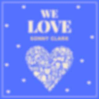 We Love Sonny Clark
