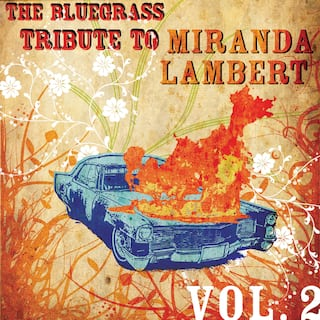 The Bluegrass Tribute to Miranda Lambert, Vol. 2